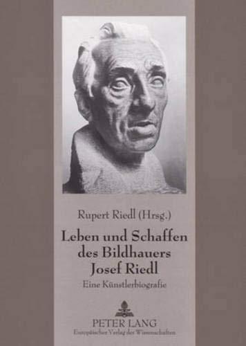9783631530450: Leben und Schaffen des Bildhauers Josef Riedl: Eine Künstlerbiografie (German Edition)