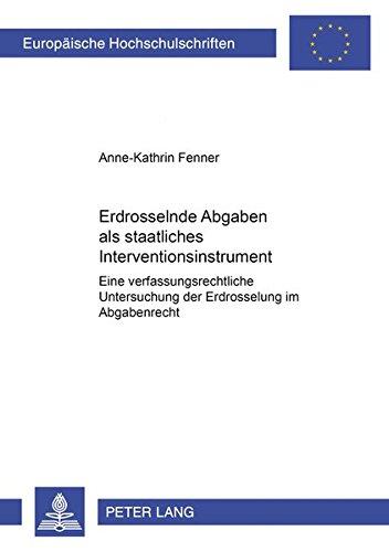 Erdrosselnde Abgaben als staatliches Interventionsinstrument: Anne-Kathrin Fenner