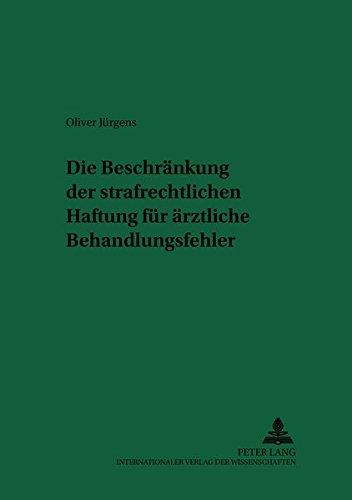 9783631530597: Die Beschränkung der strafrechtlichen Haftung für ärztliche Behandlungsfehler (Recht und Medizin) (German Edition)