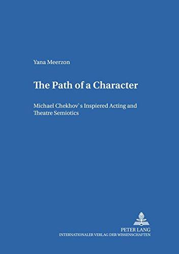 9783631530962: The Path of a Character: Michael Chekhov's Inspired Acting and Theatre Semiotics (Heidelberger Publikationen zur Slavistik)