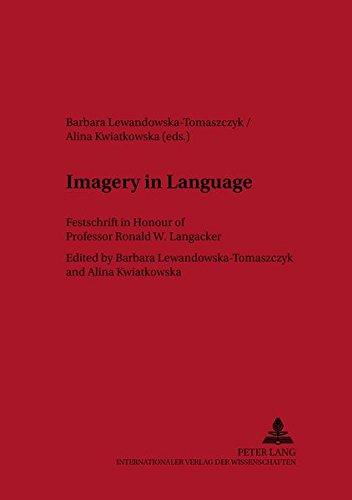 9783631531105: Imagery in Language: Festschrift in Honour of Professor Ronald W. Langacker (Lodz Studies in Language)