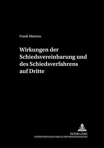 Wirkungen der Schiedsvereinbarung und des Schiedsverfahrens auf Dritte: Frank Martens