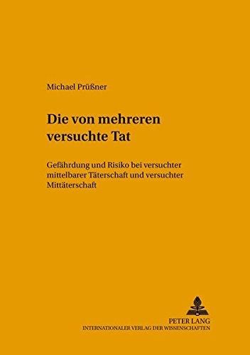 9783631531198: Die von mehreren versuchte Tat: Gef�hrdung und Risiko bei versuchter mittelbarer T�terschaft und versuchter Mitt�terschaft (Livre en allemand)