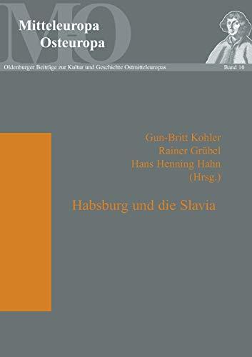 9783631531235: Habsburg und die Slavia (Mitteleuropa - Osteuropa) (German Edition)