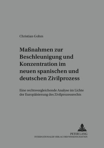 Maßnahmen zur Beschleunigung und Konzentration im neuen spanischen und deutschen Zivilprozess...