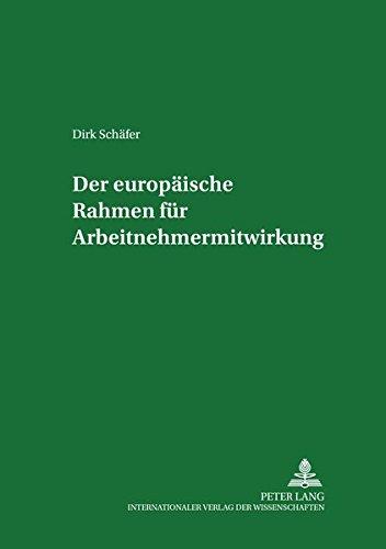 Der europäische Rahmen für Arbeitnehmermitwirkung: Dirk Schäfer