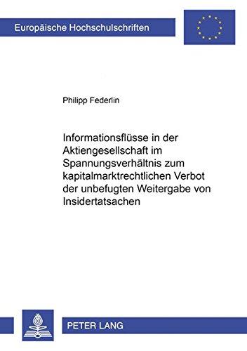 Informationsflüsse in der Aktiengesellschaft im Spannungsverhältnis zum ...