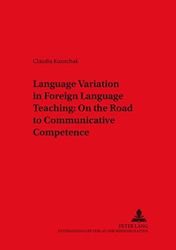9783631531921: Language Variation in Foreign Language Teaching: On the Road to Communicative Competence (Duisburger Arbeiten zur Sprach- und Kulturwissenschaft Duisburg Papers on Research in Language and Culture)