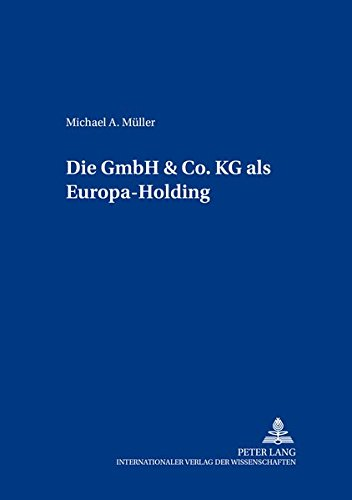 Die GmbH & Co. KG als Europa-Holding: Müller, Michael A.