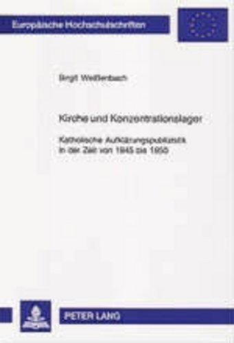 Kirche und Konzentrationslager: Birgit Weißenbach