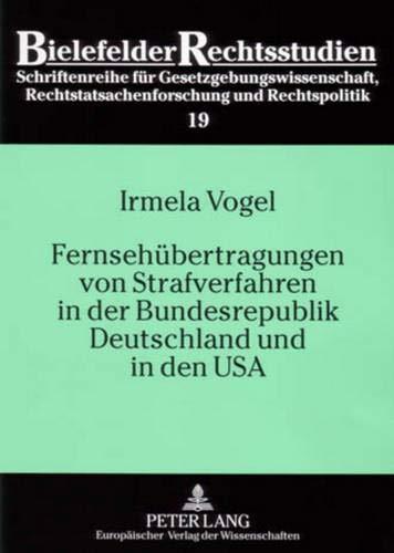 Fernsehübertragungen von Strafverfahren in der Bundesrepublik Deutschland und in den USA: ...