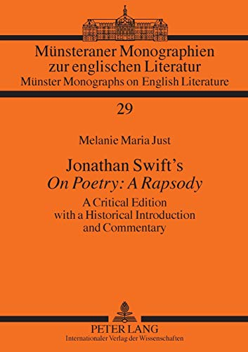 Jonathan Swift`s On Poetry: A Rapsody A Critical Edition with a H: Just Melanie