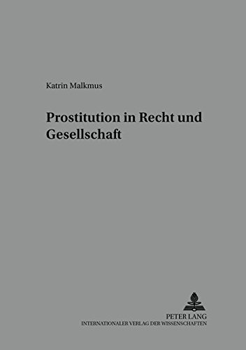 Prostitution in Recht und Gesellschaft: Katrin Malkmus