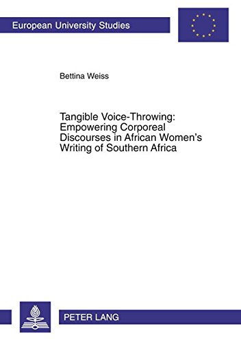Tangible Voice-Throwing: Empowering Corporeal Discourses in Afric: Weiss Bettina