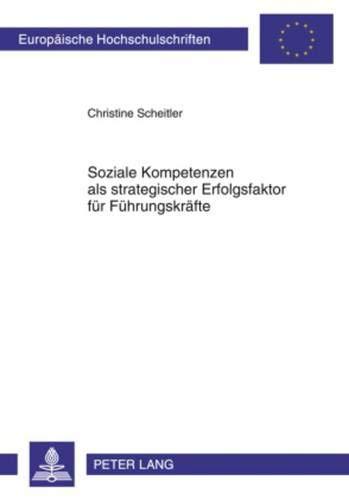 Soziale Kompetenzen als strategischer Erfolgsfaktor für Führungskräfte: Christine ...