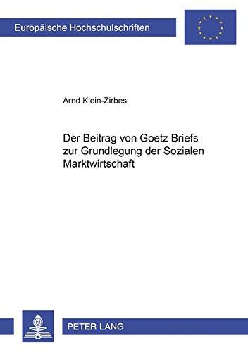 9783631533833: Der Beitrag Von Goetz Briefs Zur Grundlegung Der Sozialen Marktwirtschaft (Europaeische Hochschulschriften / European University Studie)