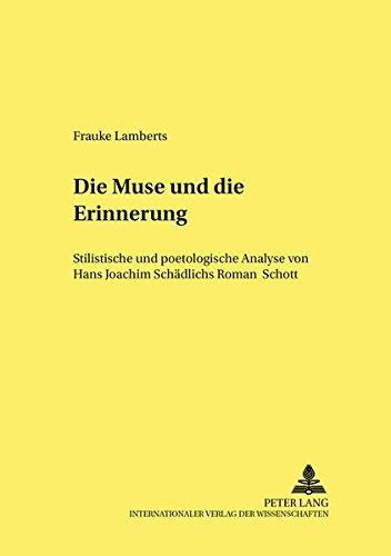 Die Muse und die Erinnerung Stilistische und poetologische Analyse von Hans Joachim Schädlichs...