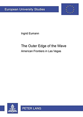 9783631534175: The Outer Edge of the Wave: American Frontiers in Las Vegas (Europäische Hochschulschriften / European University Studies / Publications Universitaires Européennes)