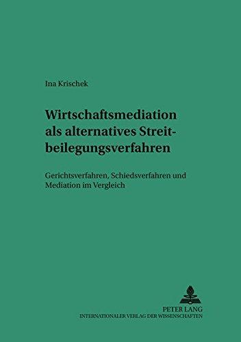 Wirtschaftsmediation als alternatives Streitbeilegungsverfahren: Ina Krischek