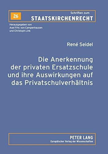 Die Anerkennung der privaten Ersatzschule und ihre Auswirkungen auf das Privatschulverhältnis (...
