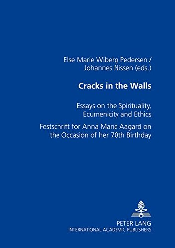 9783631534694: Cracks in the Walls: Essays on Spirituality, Ecumenicity and Ethics- Festschrift for Anna Marie Aagaard on the Occasion of her 70 th Birthday