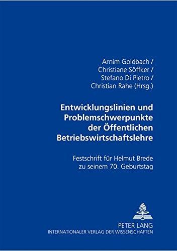Entwicklungslinien und Problemschwerpunkte der Öffentlichen Betriebswirtschaftslehre ...