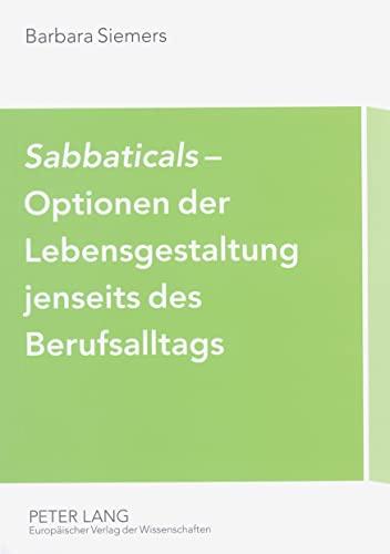 Sabbaticals - Optionen der Lebensgestaltung jenseits des Berufsalltags: Barbara Siemers