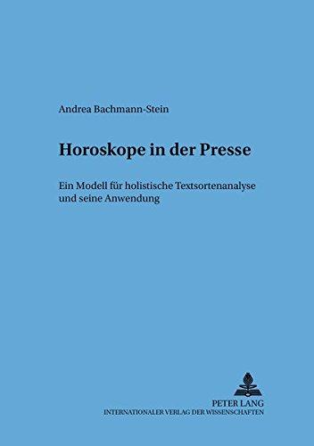 9783631535264: Horoskope in Der Presse: Ein Modell Fur Holistische Textsortenanalysen Und Seine Anwendung (Arbeiten Zu Diskurs Und Stil)