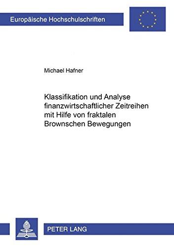 Klassifikation und Analyse finanzwirtschaftlicher Zeitreihen mit Hilfe von fraktalen Brownschen ...