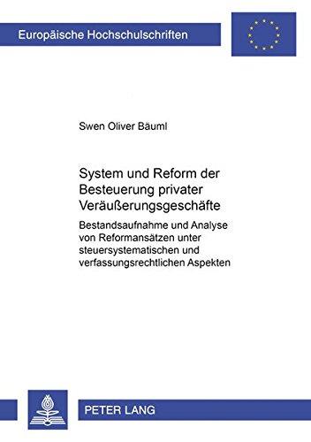 System und Reform der Besteuerung privater Veräußerungsgeschäfte: Swen Oliver Bäuml