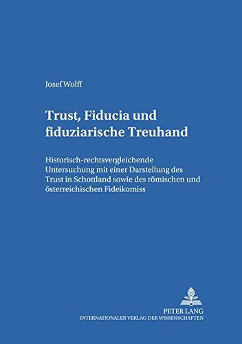 9783631535448: Trust, Fiducia und fiduziarische Treuhand: Historisch-rechtsvergleichende Untersuchung mit einer Darstellung des Trust in Schottland sowie des ... Europäischen Privatrecht) (German Edition)