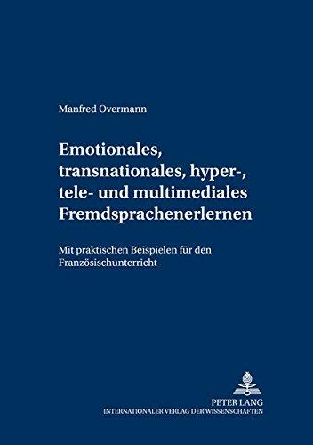 Emotionales, transnationales, hyper-, tele- und multimediales Fremdsprachenlernen: Manfred Overmann