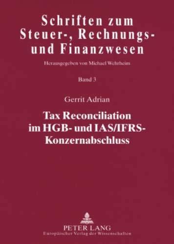 Tax Reconciliation im HGB- und IAS/IFRS-Konzernabschluss: Gerrit Adrian