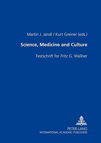 9783631536520: Science, Medicine and Culture: Festschrift for Fritz G. Wallner