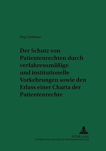 Der Schutz Von Patientenrechten Durch Verfahrensmae ige Und Institutionelle Vorkehrungen Sowie Den ...
