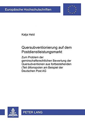 Quersubventionierung auf dem Postdienstleistungsmarkt Zum Problem der gemeinschaftsrechtlichen ...