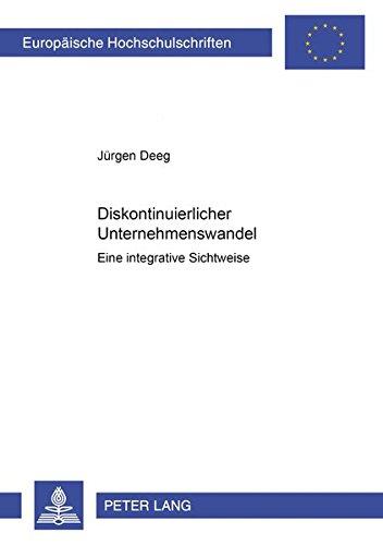 Diskontinuierlicher Unternehmenswandel: Eine Integrative Sichtweise (Europaeische ...