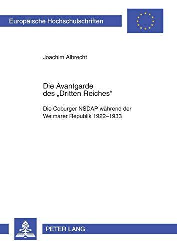 9783631537510: Die Avantgarde Des Dritten Reiches: Die Coburger Nsdap Waehrend Der Weimarer Republik 1922-1933 (Europeaische Hochschulschriften)