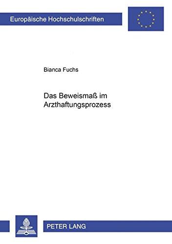 Das Beweismaß im Arzthaftungsprozess: Fuchs, Bianca