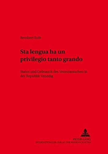 Sta lengua ha un privilegio tanto grando» Status und Gebrauch des Venezianischen in der ...