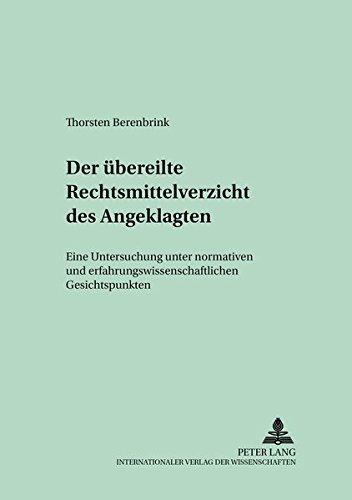 Der übereilte Rechtsmittelverzicht des Angeklagten: Thorsten Berenbrink