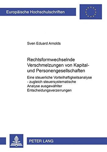 Rechtsformwechselnde Verschmelzungen von Kapital- und Personengesellschaften: Eine steuerliche ...