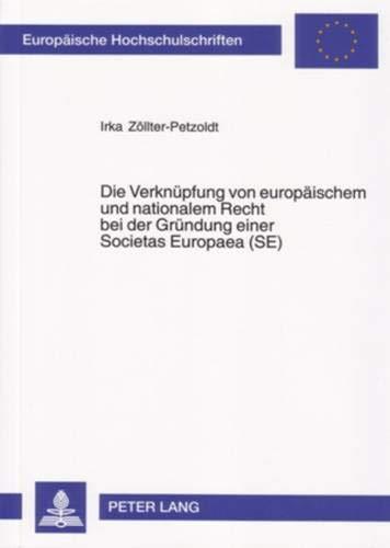 Die Verknuepfung Von Europaeischem Und Nationalem Recht Bei Der Gruendung Einer Societas Europaea (...