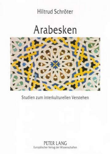 9783631538548: Arabesken: Studien zum interkulturellen Verstehen im deutsch-marokkanischen Kontext (German Edition)