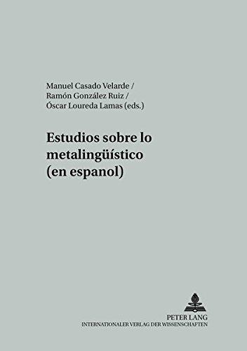Estudios sobre lo metalingüístico (en espanol) (Spanish: Óscar Loureda Lamas,