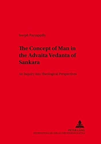 The Concept of Man in the Advaita Vedanta of Sankara An Inquiry i: Payyappilly P. Joseph