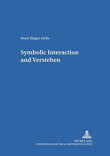 Symbolic Interaction and Verstehen: Helle Horst Jürgen