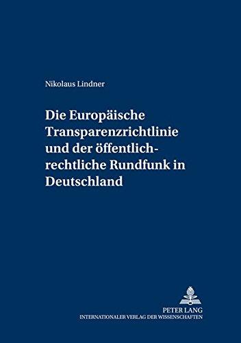 9783631539316: Die Europäische Transparenzrichtlinie und der öffentlich-rechtliche Rundfunk in Deutschland: Auswirkungen der Richtlinie 2000/52/EG zur Änderung der ... öffentlichen Recht) (German Edition)