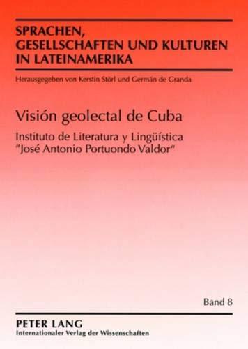 9783631539521: Vision geolectal de Cuba (Sprachen, Gesellschaften Und Kulturen in Lateinamerika. Lenguas, Sociedades Y Culturas En Latinoamerica)