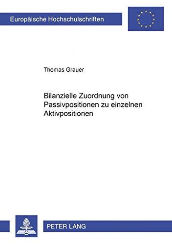 Bilanzielle Zuordnung Von Passivpositionen Zu Einzelnen Aktivpositionen (Paperback): Thomas Grauer